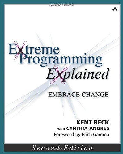 Extreme Programming Explained: Embrace Change (2nd Edition) (XP Series)